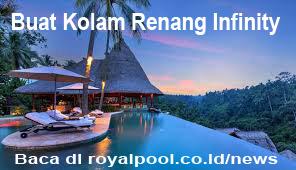 BUAT KOLAM RENANG INFINITY POOL